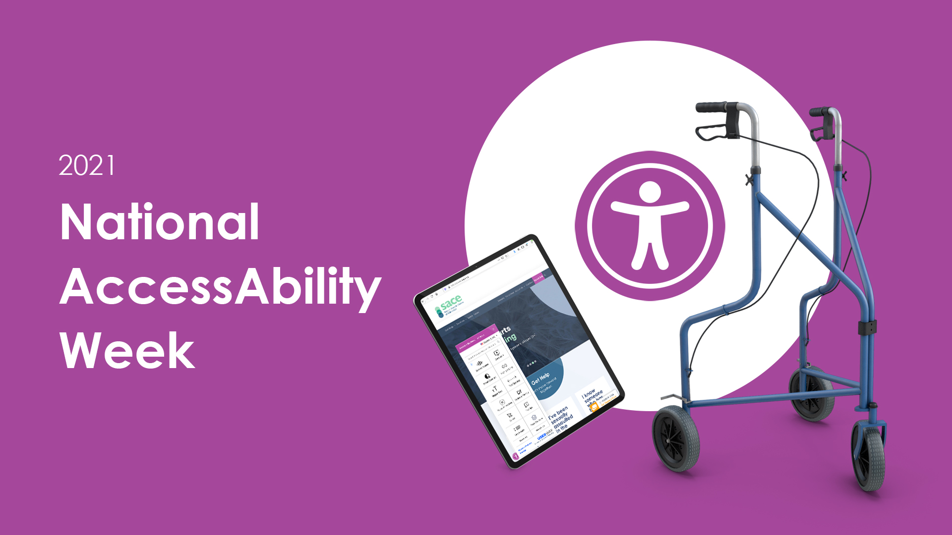 2021 National AccessAbility Week An IPad Displaying The SACE Website, UserWay Accessibility Plugin Magenta Icon And A Walker.